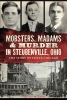 Guy, Susan M.,Mobsters, Madams and Murder in Steubenville, Ohio