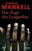 Mankell, Henning,Das Auge des Leoparden