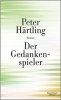 Härtling, Peter,Der Gedankenspieler