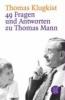 Klugkist, Thomas,49 Fragen und Antworten zu Thomas Mann
