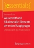 Sicius, Hermann,Wasserstoff und Alkalimetalle: Elemente der ersten Hauptgruppe