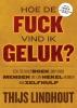 Thijs  Lindhout,Hoe de fuck vind ik geluk?