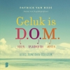 <b>Patrick van Hees</b>,Geluk is D.O.M.