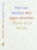 Piet van Midden,Met eigen woorden