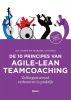 <b>Aty  Boers, Marijke  Lingsma</b>,De 10 principes van agile-lean teamcoaching - Zelforganiserend verbeteren in praktijk