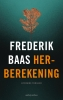 Frederik  Baas,Herberekening