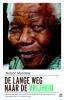 <b>Nelson  Mandela</b>,De lange weg naar de vrijheid