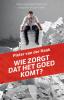 Pieter van der Haak,Wie zorgt dat het goed komt?