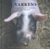 Jinke  Hesterman,Varkens  Het goede leven van 14 varkensrassen in de lage landen. Fotografie Jan Smit.