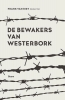 <b>Frank van Riet</b>,De bewakers van Westerbork