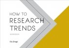 Els  Dragt,How to Research Trends Workbook