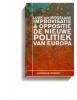 <b>Luuk van Middelaar</b>,Improvisatie & Oppositie. De nieuwe politiek van Europa