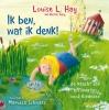 <b>Louise  Hay</b>,Ik ben, wat ik denk!