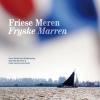 <b>Karel Ferdinand Gildemacher, Marieke Bomhof & Klaas Jansma (eindred.)</b>,Friese Meren / Fryske Marren
