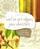 Edith  Moereels,Leef, eet en verzorg je volgens jouw identiteit