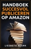 Liesbeth  Heenk,Handboek succesvol publiceren op Amazon