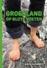 Marijke van Langen,Groenland op blote voeten
