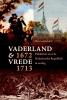 Donald  Haks,Vaderland en vrede, 1672-1713