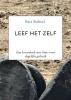 <b>Bart  Bulteel</b>,Leef Het Zelf