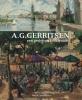 Roel H.  Smit-Muller ,A.G. Gerritsen (1898-1989) - een gedreven kunstenaar