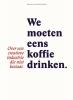 Jozien  Wijkhuijs Koen van Vliet,We moeten eens koffie drinken