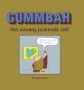 Gummbah ,Het eeuwig jeukende zelf