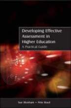 Sue Bloxham,   Pete Boyd Developing Effective Assessment in Higher Education: A Practical Guide