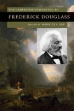 Lee, Maurice S Cambridge Companion to Frederick Douglass