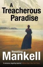 Mankell, Henning Treacherous Paradise