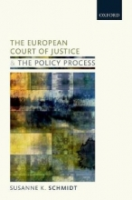 Schmidt, Susanne K. The European Court of Justice and the Policy Process