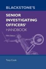 Tony (Regional SIO Advisor, Regional SIO Advisor, National Crime Agency) Cook Blackstone`s Senior Investigating Officers` Handbook