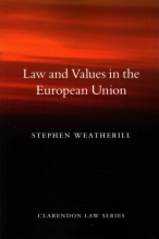Weatherill, Stephen Law and Values in the European Union