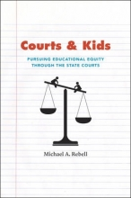 Rebell, Michael Courts and Kids - Pursuing Educational Equity Through the State Courts