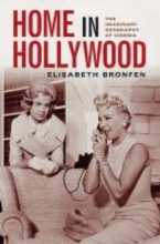 Bronfen, Elisabeth Home in Hollywood - The Imaginary Geography of Cinema