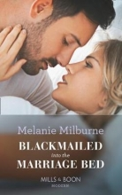Milburne, Melanie Blackmailed Into The Marriage Bed