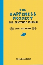 Rubin, Gretchen The Happiness Project One-Sentence Journal