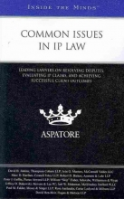 Aspatore Books Staff Common Issues in IP Law