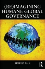 Richard Falk (Re)Imagining Humane Global Governance
