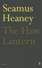 Seamus Heaney The Haw Lantern