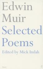 Edwin Muir,   Mick Imlah Edwin Muir Selected Poems