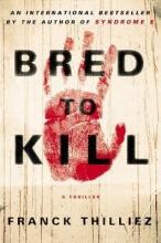Thilliez, Franck Bred to Kill