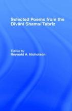 Reynold A. Nicholson,   Jelaluddin Rumi Selected Poems from the Divani Shamsi Tabriz