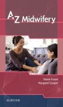 Diane M. Fraser,   Margaret A. Cooper A-Z Midwifery