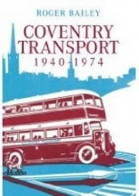 Roger Bailey Coventry Transport 1940 - 1974