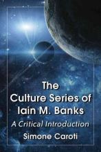Caroti, Simone The Culture Series of Iain M. Banks