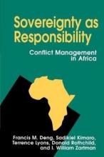 Francis M. Deng,   Sadikiel Kimaro,   Terrence Lyons,   Donald Rothchild Sovereignty as Responsibility