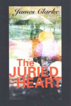Clarke, James The Juried Heart