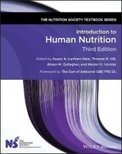 Susan A. Lanham-New,   Thomas R. Hill,   Alison M. Gallagher,   Hester H. Vorster Introduction to Human Nutrition
