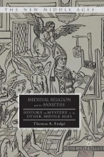 Fudgé, Thomas A. Medieval Religion and its Anxieties