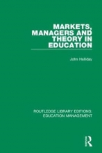 John Halliday Markets, Managers and Theory in Education